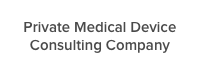 Private Medical Device Consulting Company