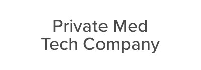 Private Med Tech Company